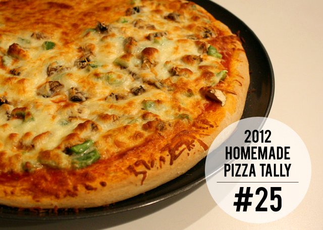 2012 homemade pizza tally: #25