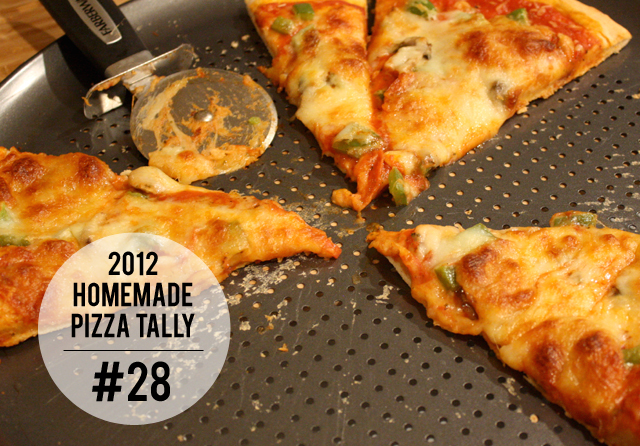 2012 homemade pizza tally: #28