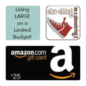 $25 Amazon gift card. Sponsored by Cha-Ching on a Shoestring.