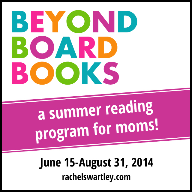 Beyond Board Books: a fun summer reading program just for moms!
