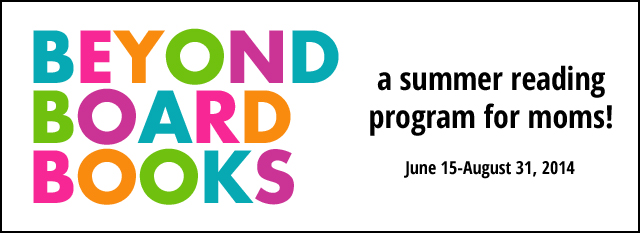 Beyond Board Books: a summer reading program for moms!