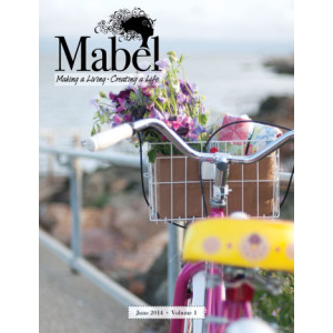 Mabel: Making a Living, Creating a Life. June 2014 issue of this new print magazine.